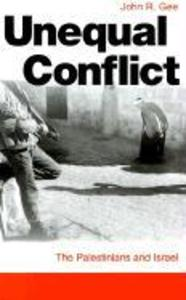 Unequal Conflict: The Palestinians and Israel als Taschenbuch