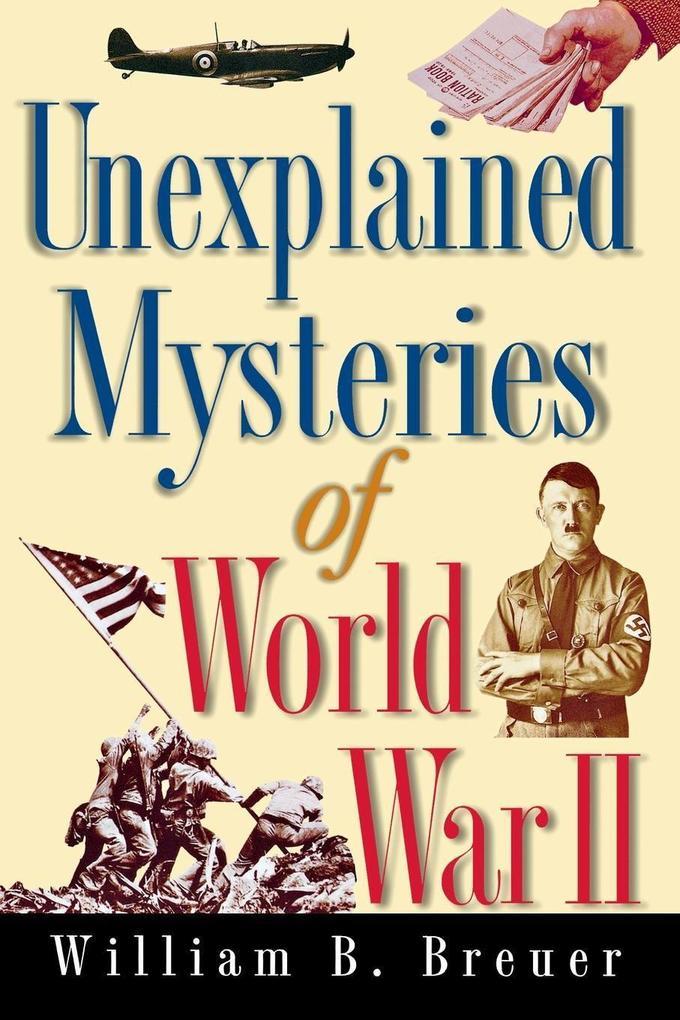 Unexplained Mysteries of World War II als Buch