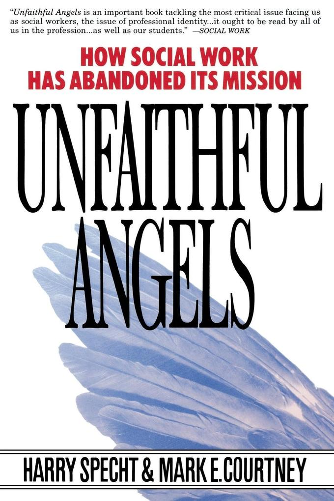 Unfaithful Angels: How Social Work Has Abonded Its Mission als Taschenbuch