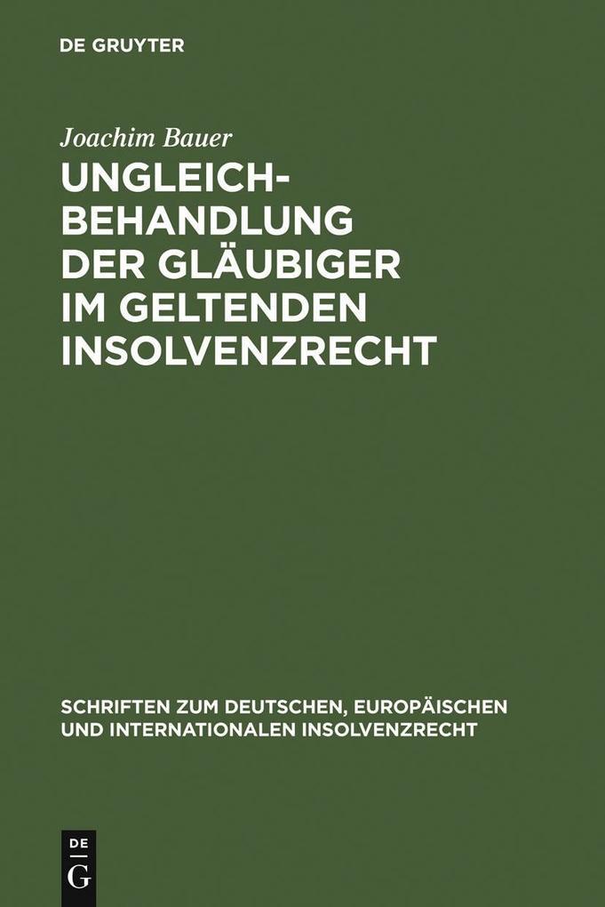 Ungleichbehandlung der Gläubiger im geltenden Insolvenzrecht als eBook