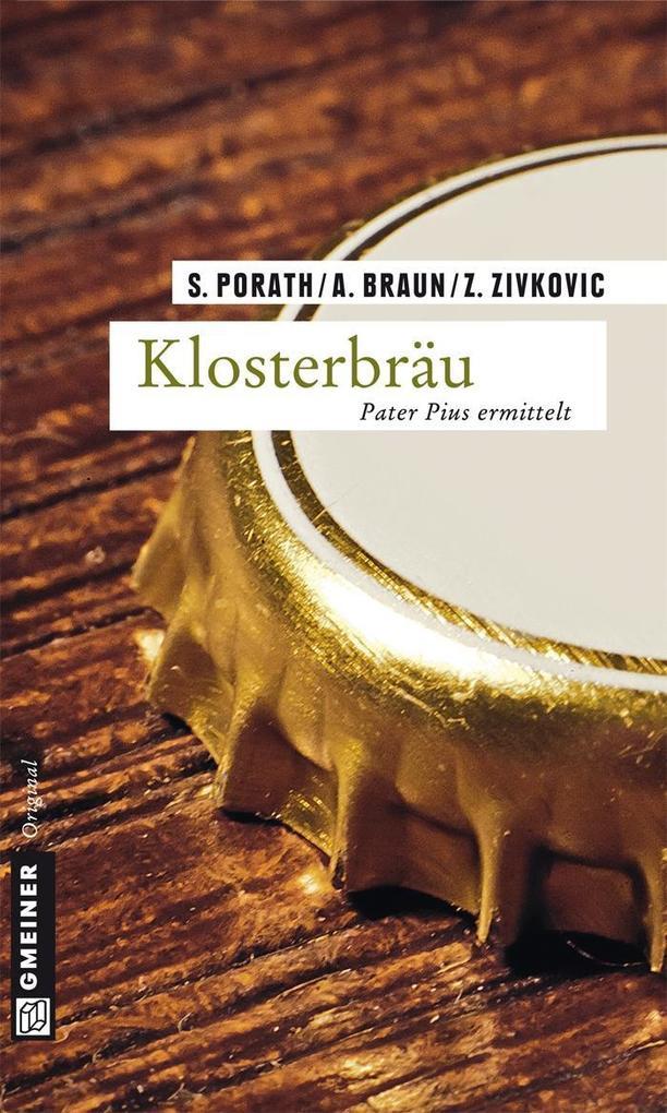 Klosterbräu als eBook von Silke Porath, Andreas Braun, Zoran Zivkovic