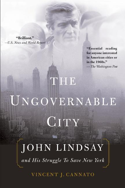 The Ungovernable City: John Lindsay and His Struggle to Save New York als Taschenbuch