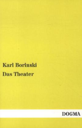 Das Theater als Buch von Karl Borinski