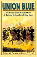 Union Blue: The History of the Military Order of the Loyal Legion of the United States als Buch
