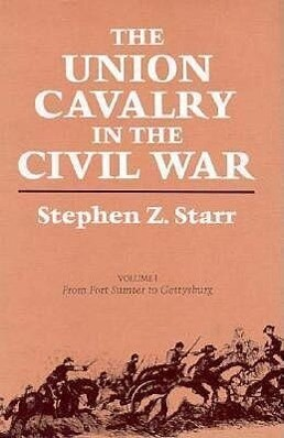 The Union Cavalry in the Civil War: From Fort Sumter to Gettysburg, 1861--1863 als Buch