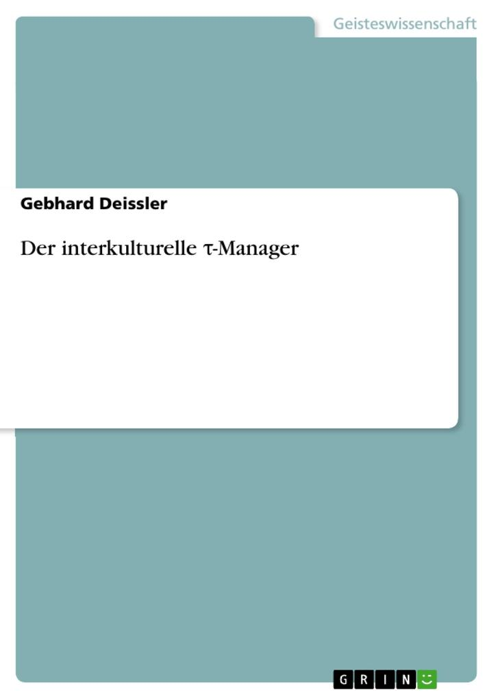 Der interkulturelle ´-Manager als eBook von Gebhard Deissler - GRIN Verlag