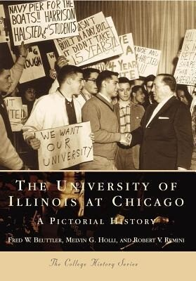 The University of Illinois at Chicago:: A Pictorial History als Taschenbuch
