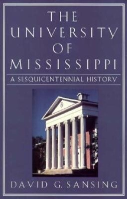 The University of Mississippi: A Sesquicentennial History als Buch