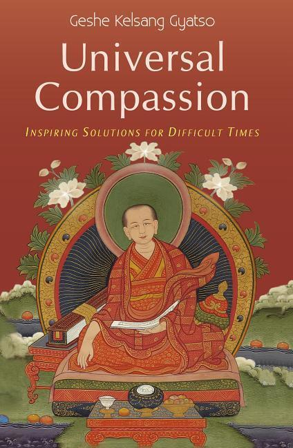 Universal Compassion: Inspiring Solutions for Difficult Times als Buch