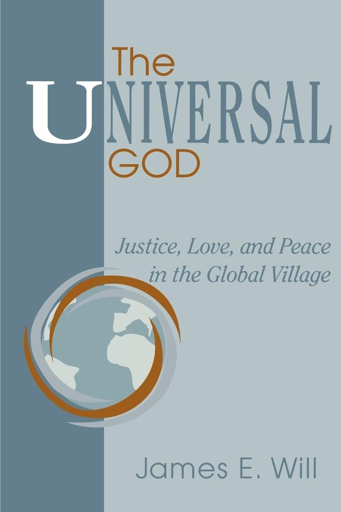 The Universal God: Justice, Love, and Peace in the Global Village als Taschenbuch