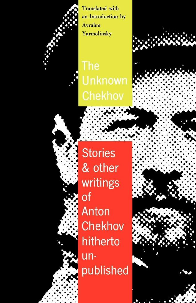 The Unknown Chekhov: Stories and Other Writings Hitherto Untranslated als Taschenbuch