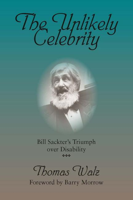 The Unlikely Celebrity: Bill Sackter's Triumph Over Disability als Taschenbuch