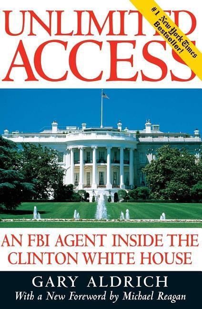 Unlimited Access: An FBI Agent Inside the Clinton White House als Taschenbuch
