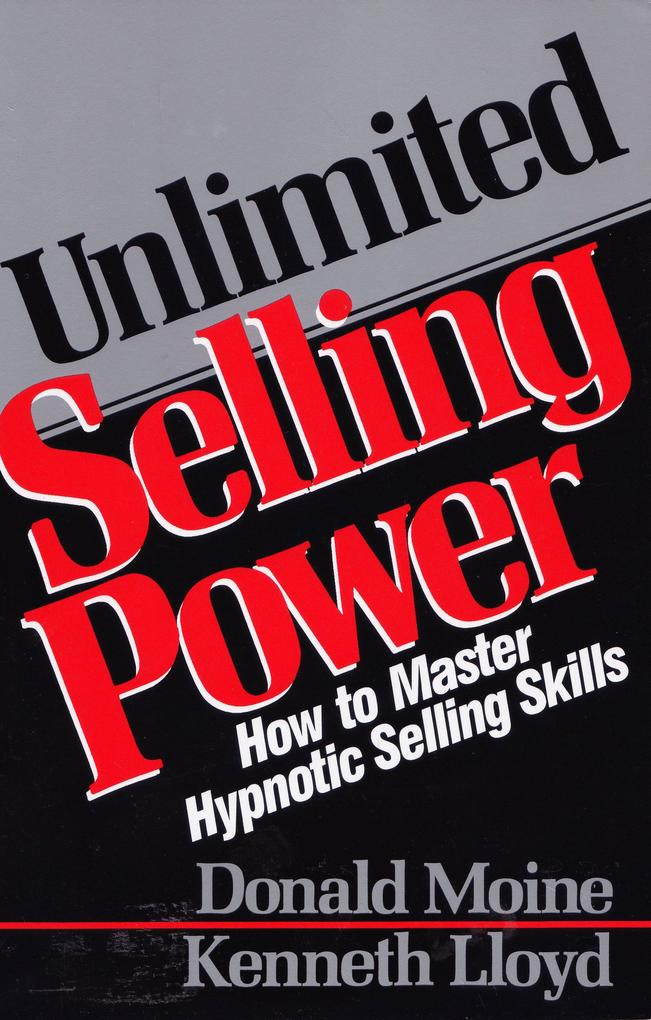Unlimited Selling Power: How to Master Hypnotic Skills als Taschenbuch