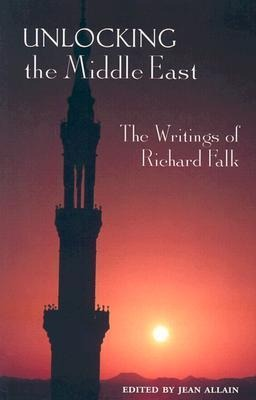 Unlocking the Middle East: The Writings of Richard Falk als Taschenbuch