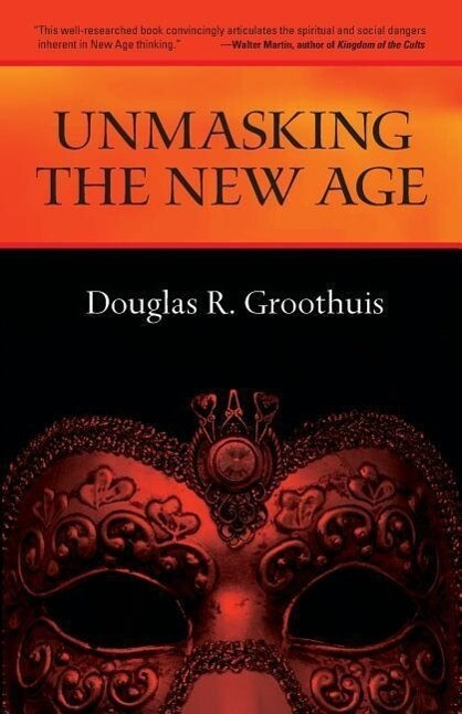 Unmasking the New Age: A Guide for Good Groups als Taschenbuch