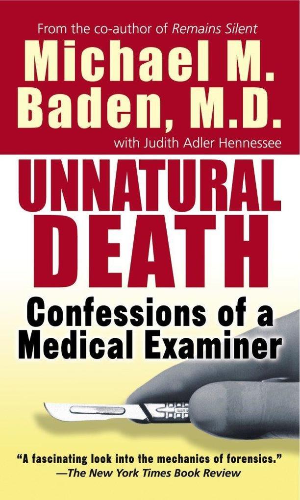 Unnatural Death: Confessions of a Medical Examiner als Taschenbuch