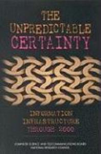 The Unpredictable Certainty:: Information Infrastructure Through 2000 als Taschenbuch