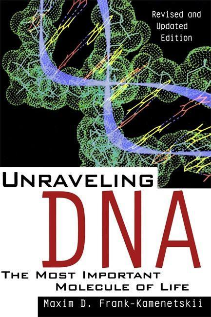 Unraveling DNA: The Most Important Molecule of Life, Revised and Updated Edition als Taschenbuch