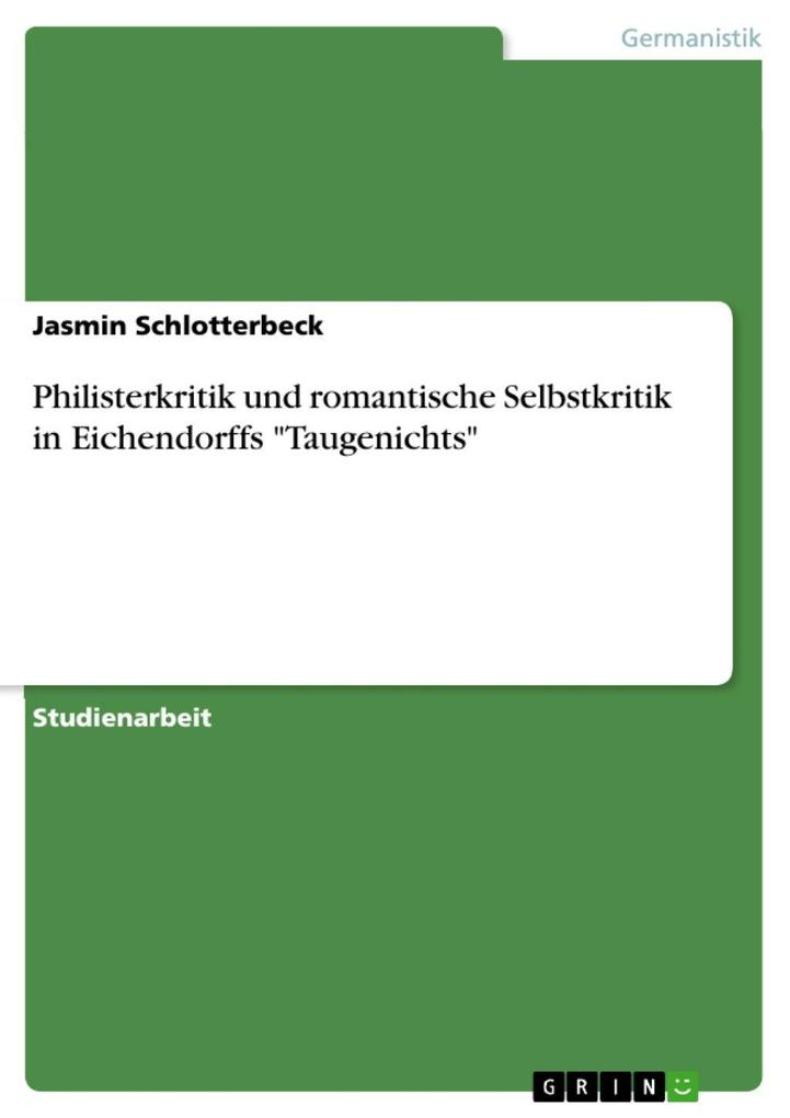 Philisterkritik und romantische Selbstkritik in Eichendorffs Taugenichts