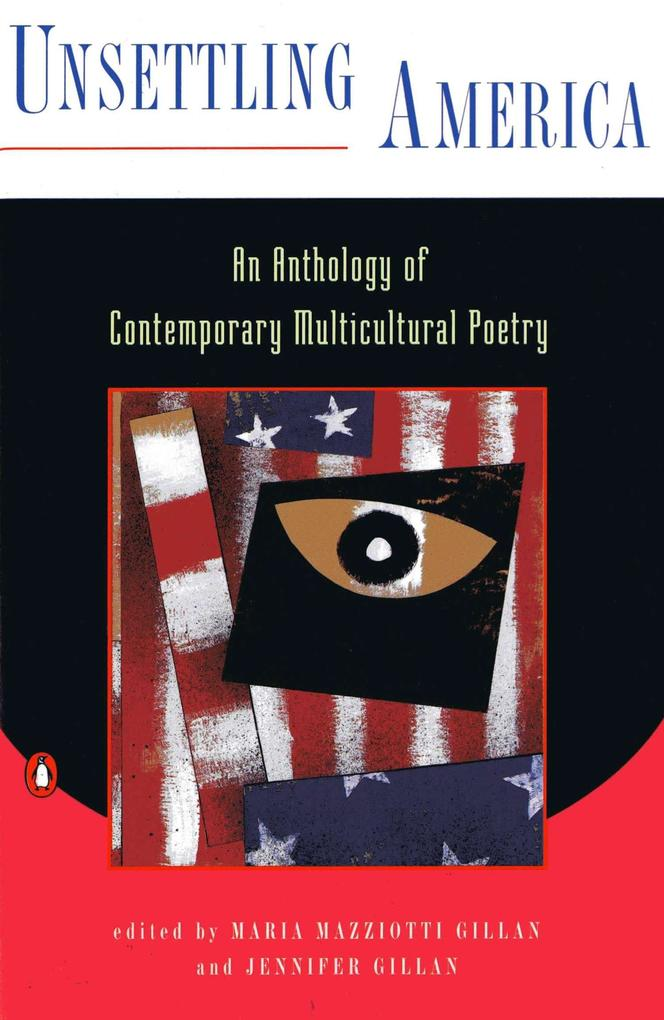 Unsettling America: An Anthology of Contemporary Multicultural Poetry als Taschenbuch