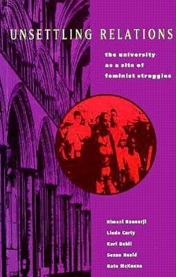Unsettling Relations: The University as a Site of Feminist Struggle als Taschenbuch