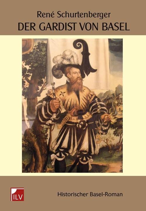 Der Gardist von Basel als Buch von René Schurtenberger