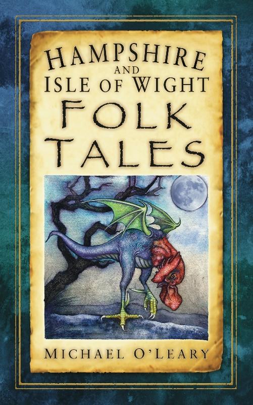 Hampshire and Isle of Wight Folk Tales als eBook von Michael O'Leary