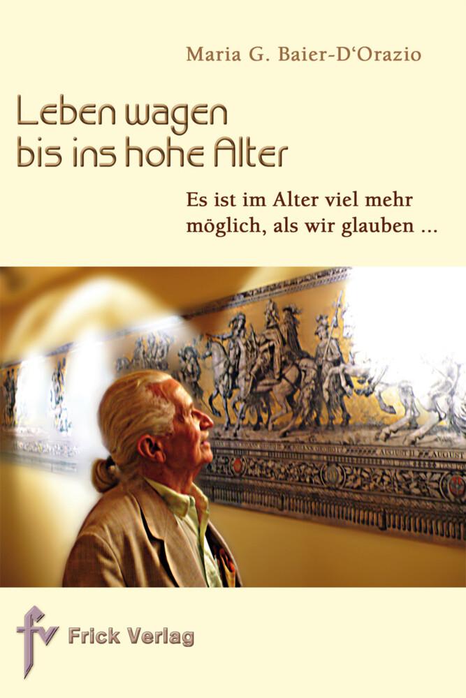 Leben wagen bis ins hohe Alter als Buch von Maria G. Baier-D'Orazio
