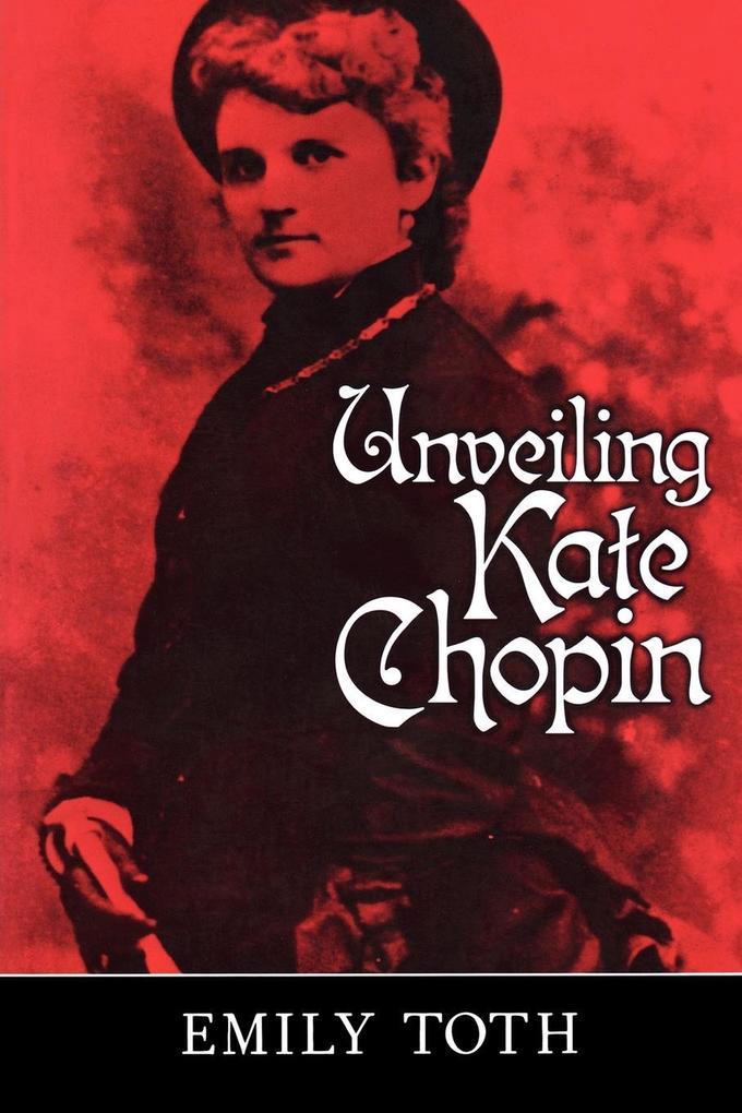 Unveiling Kate Chopin als Taschenbuch