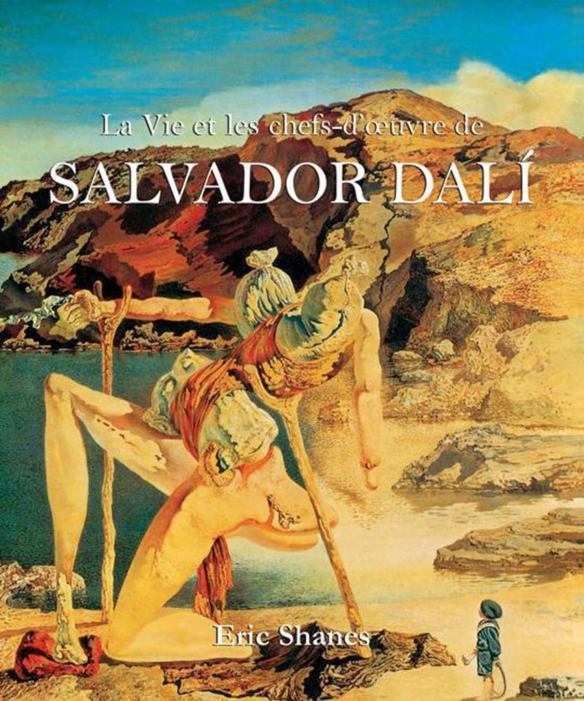 La Vie et les chefs-d'oeuvre de Salvador Dali als eBook