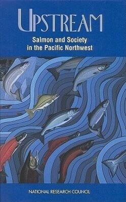 Upstream:: Salmon and Society in the Pacific Northwest als Buch