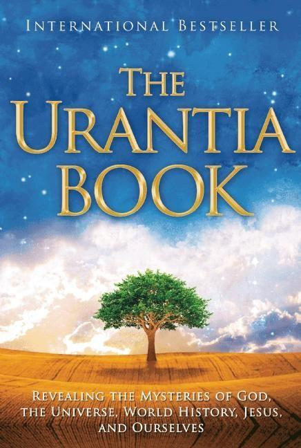 The Urantia Book: Revealing the Mysteries of God, the Universe, World History, Jesus, and Ourselves als Buch