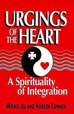 Urgings of the Heart: A Spirituality of Integration als Taschenbuch
