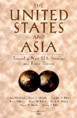 The United States and Asia: Toward a New U.S. Strategy and Force Posture als Taschenbuch
