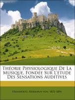 Théorie Physiologique De La Musique, Fondée Sur...
