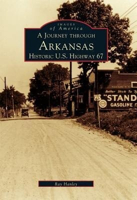 A Journey Through Arkansas Historic U.S. Highway 67 als Taschenbuch