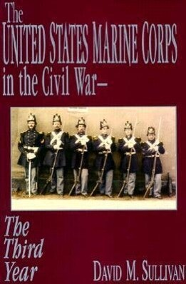 The United States Marine Corps in the Civil War: The Third Year als Buch