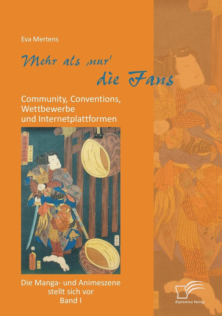 Mehr als 'nur' die Fans: Community, Conventions, Wettbewerbe und Internetplattformen + Mehr als 'nur' Manga und Anime: Geschichte, Verlage, Künstler und Fernsehsender (Bundle: 2 Bände) als Buch