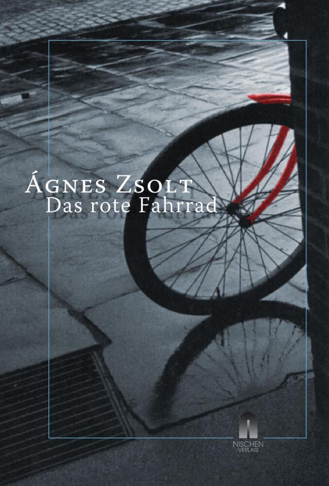 Das rote Fahrrad als Buch von Agnes Zsolt