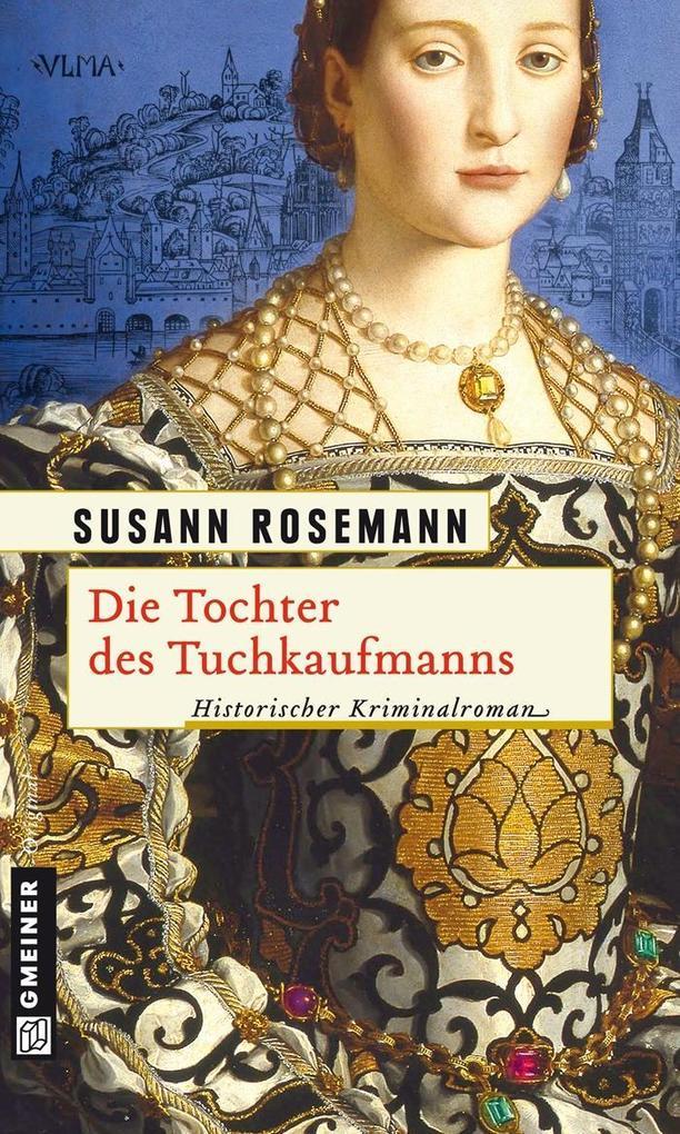 Die Tochter des Tuchkaufmanns als eBook von Susann Rosemann