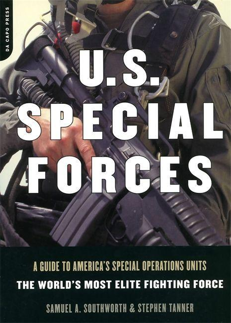 U.S. Special Forces: A Guide to America's Special Operations Units - The World's Most Elite Fighting Force als Taschenbuch
