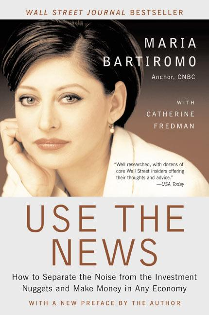 Use the News: How to Separate the Noise from the Investment Nuggets and Make Money in Any Economy als Taschenbuch
