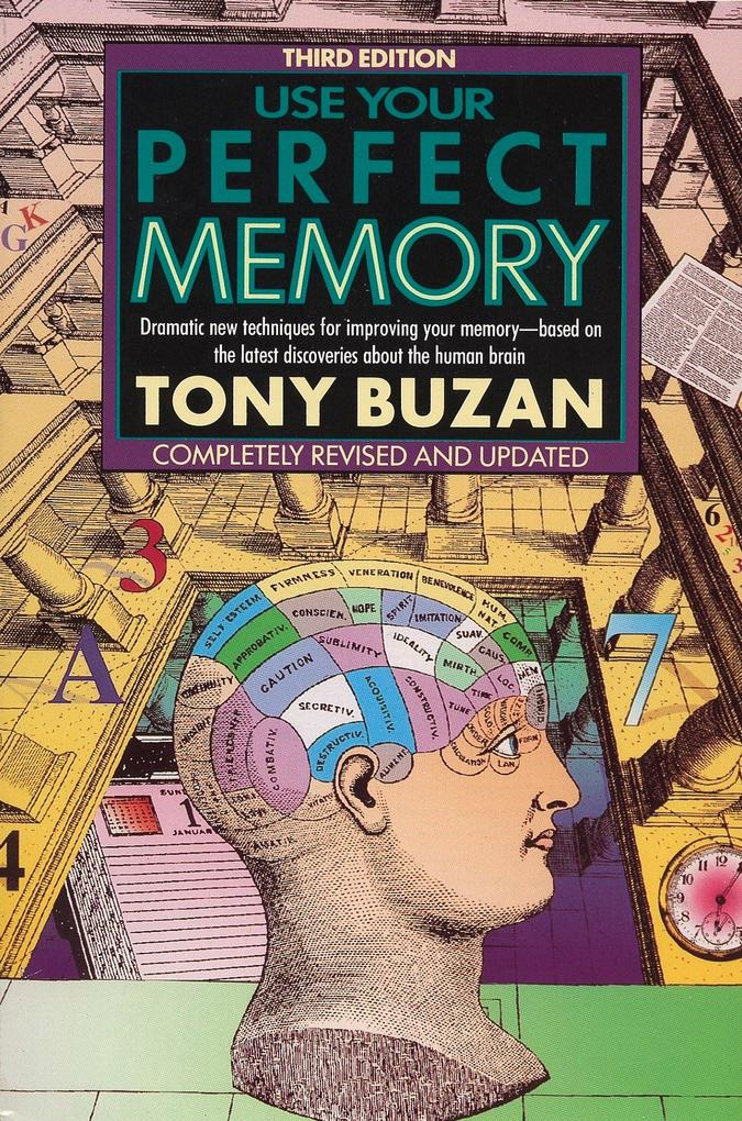 Use Your Perfect Memory: Dramatic New Techniques for Improving Your Memory; Third Edition als Taschenbuch
