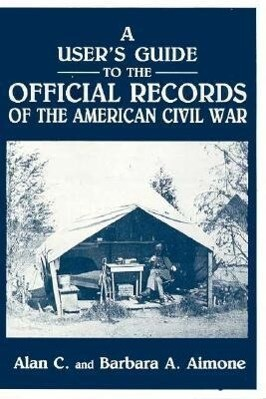 A User's Guide to the Official Records of the American Civil War als Taschenbuch