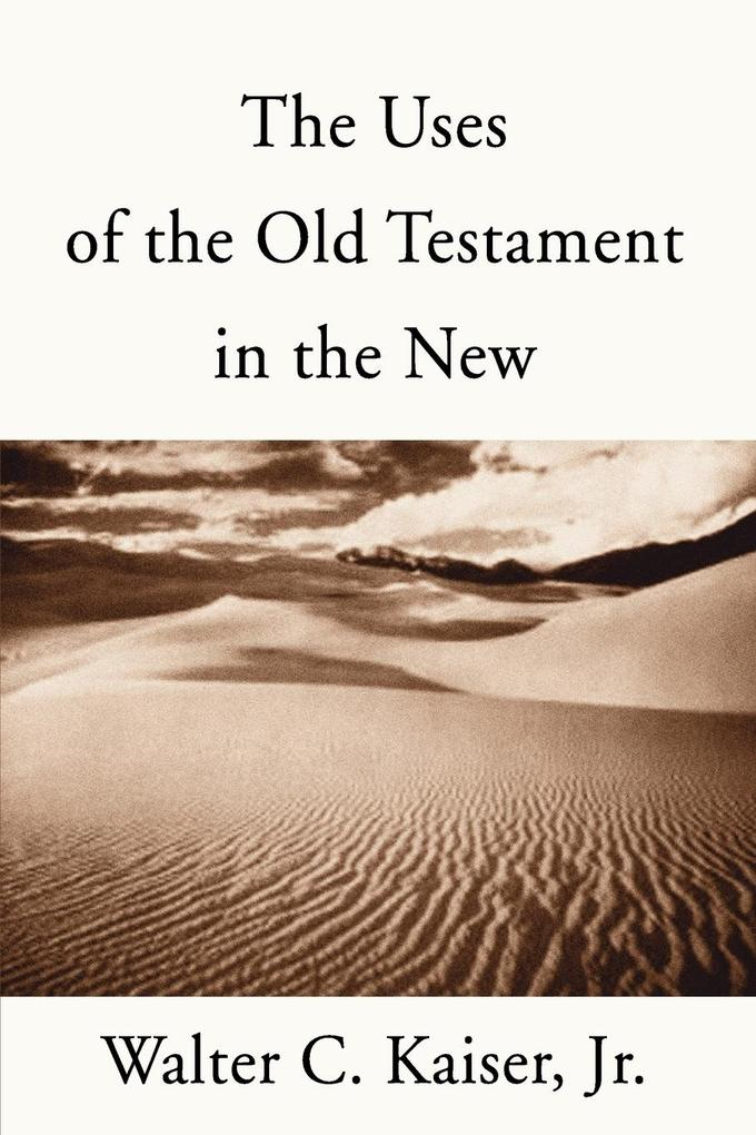 Uses of the Old Testament in the New als Taschenbuch
