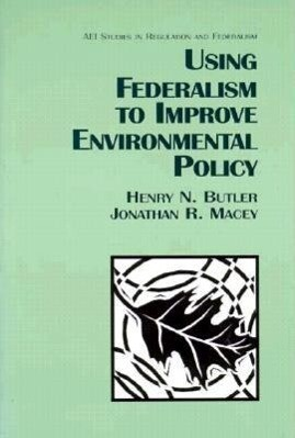 Using Federalism to Improve Environmental Policy als Taschenbuch