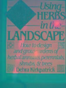 Using Herbs in the Landscape als Taschenbuch