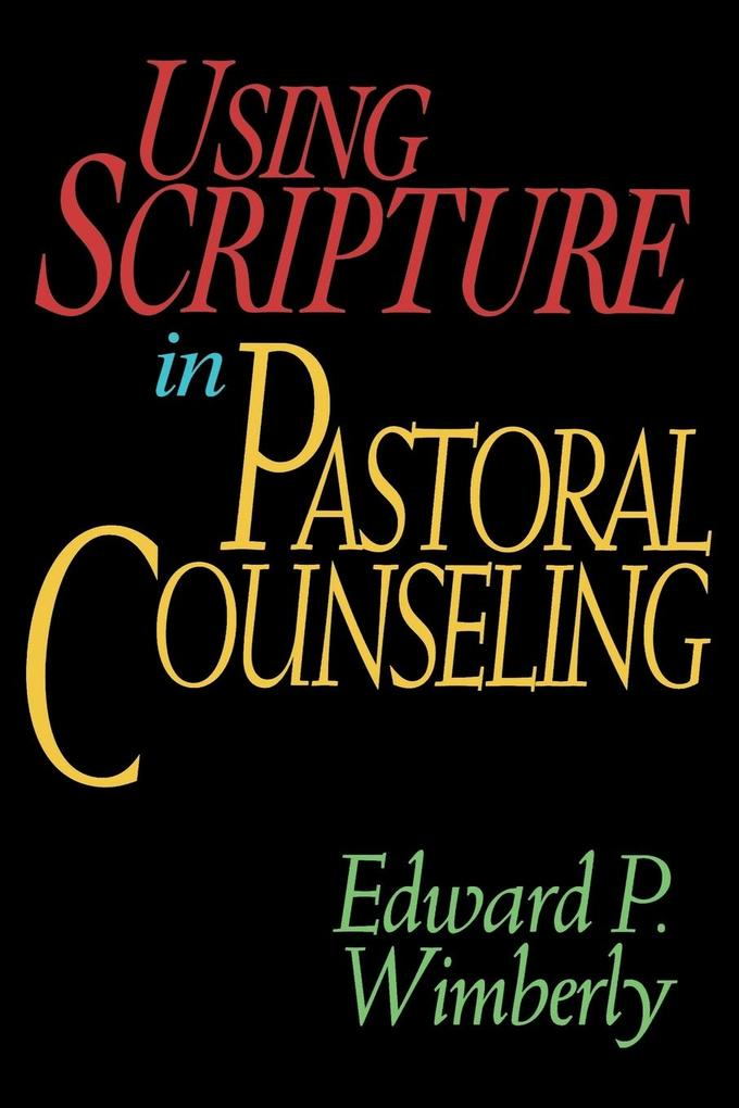 Using Scripture in Pastoral Counseling als Buch