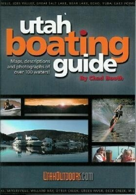 Utah Boating Guide: Maps, Descriptions and Photographs of Over 100 Waters als Taschenbuch